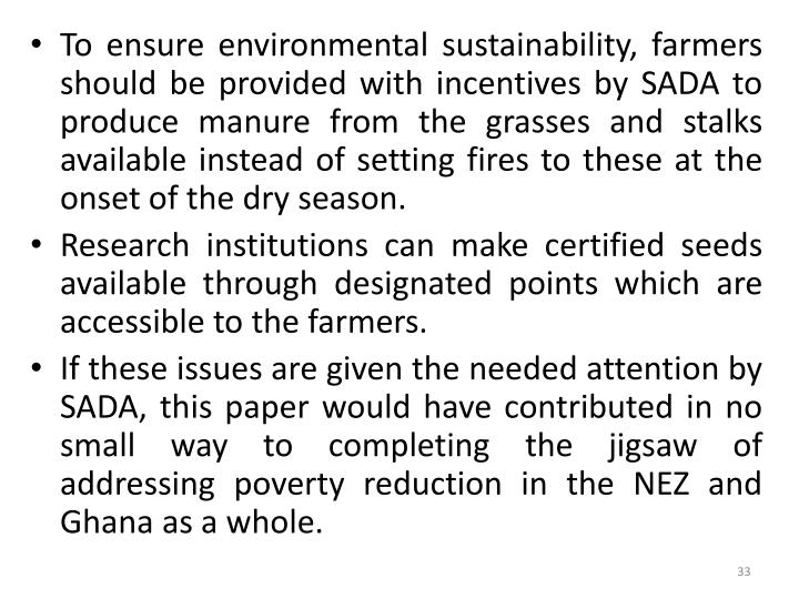 To ensure environmental sustainability, farmers  should be provided with incentives by SADA to
