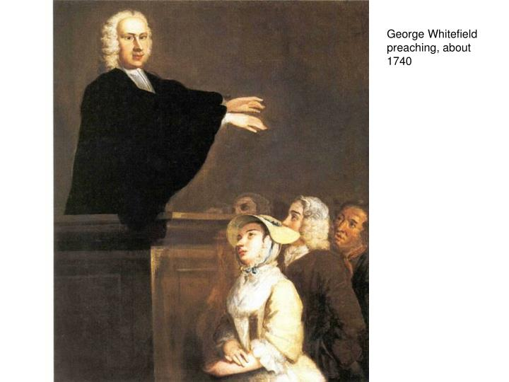 George Whitefield preaching, about 1740
