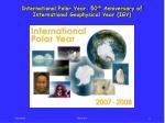international polar year 50 th anniversary of international geophysical year igy
