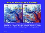 mountain glacier retreat worldwide