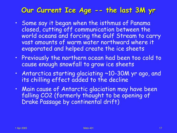 Our Current Ice Age -- the last 3M yr