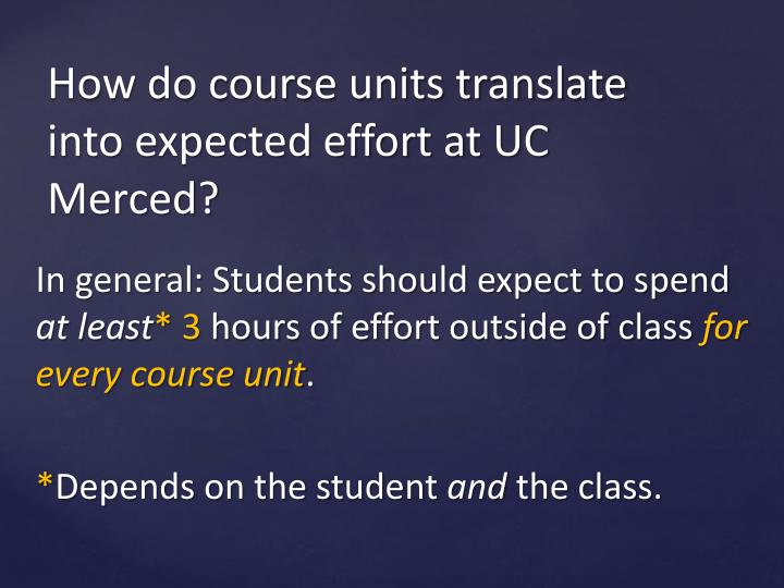 In general: Students should expect to spend
