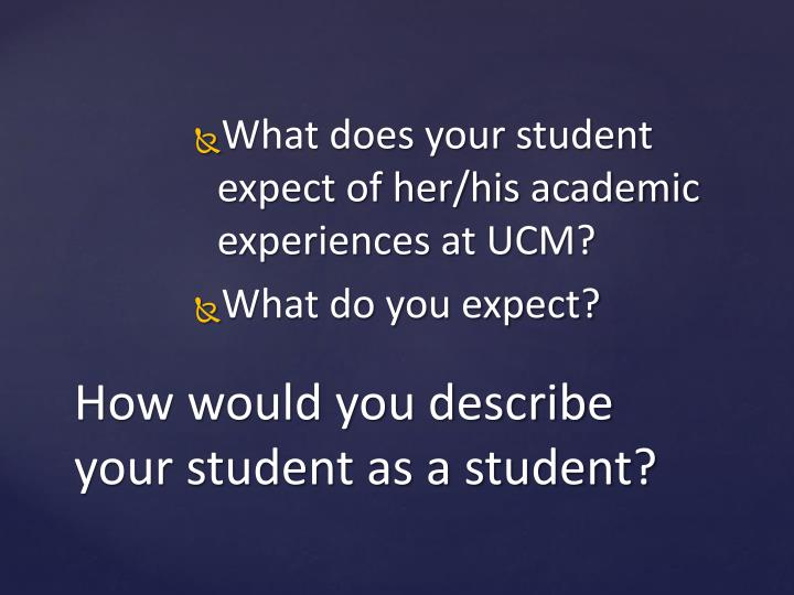 How would you describe your student as a student