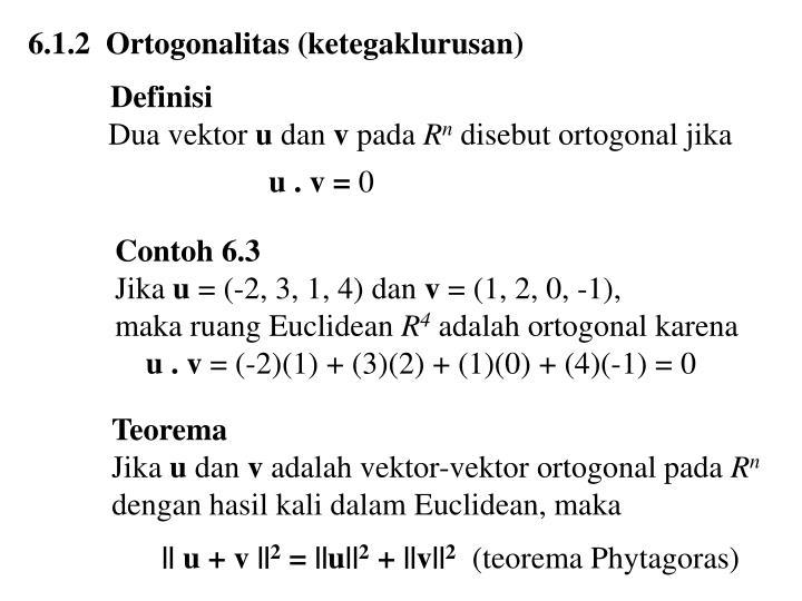 6.1.2  Ortogonalitas (ketegaklurusan)