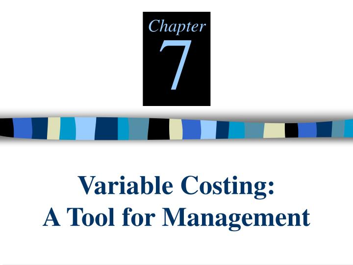 Variable costing a tool for management