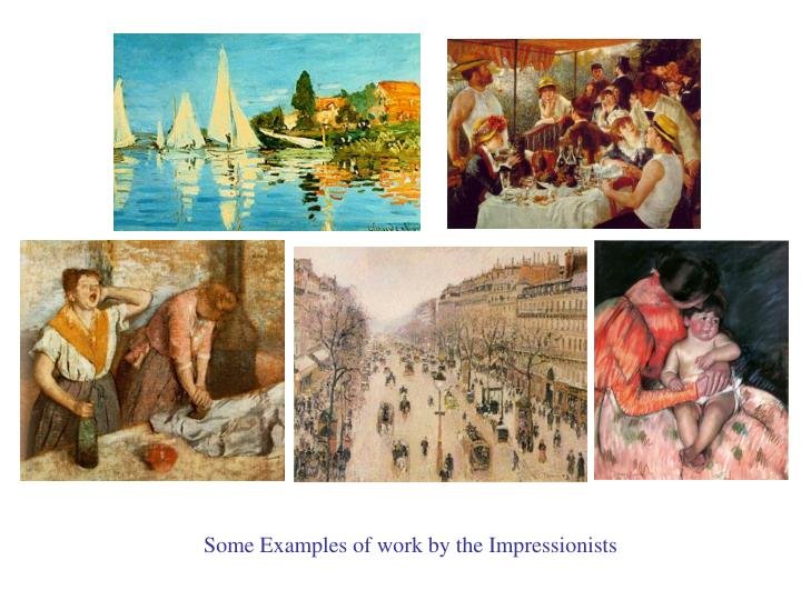 Some Examples of work by the Impressionists