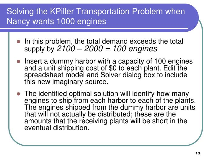 Solving the KPiller Transportation Problem when Nancy wants 1000 engines