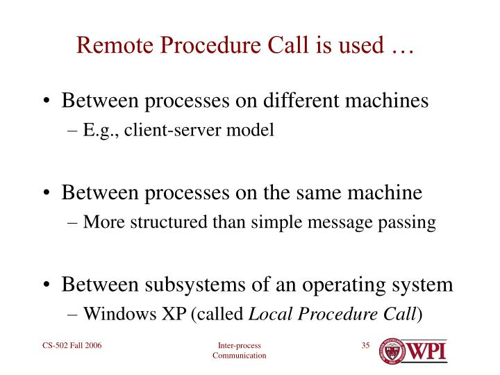Remote Procedure Call is used …