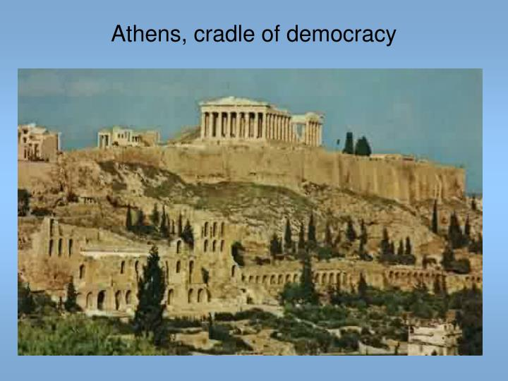 Athens, cradle of democracy