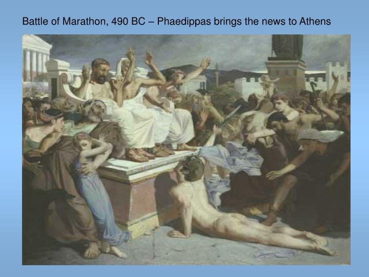 Battle of Marathon, 490 BC – Phaedippas brings the news to Athens