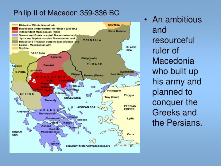 Philip II of Macedon 359-336 BC