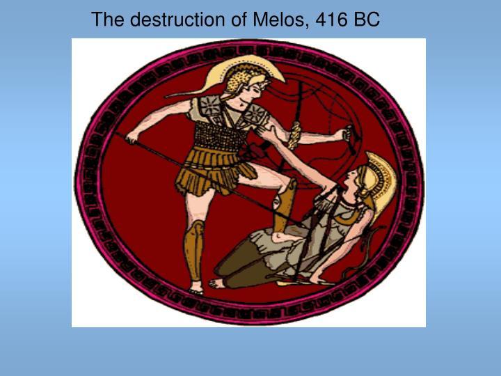 The destruction of Melos, 416 BC
