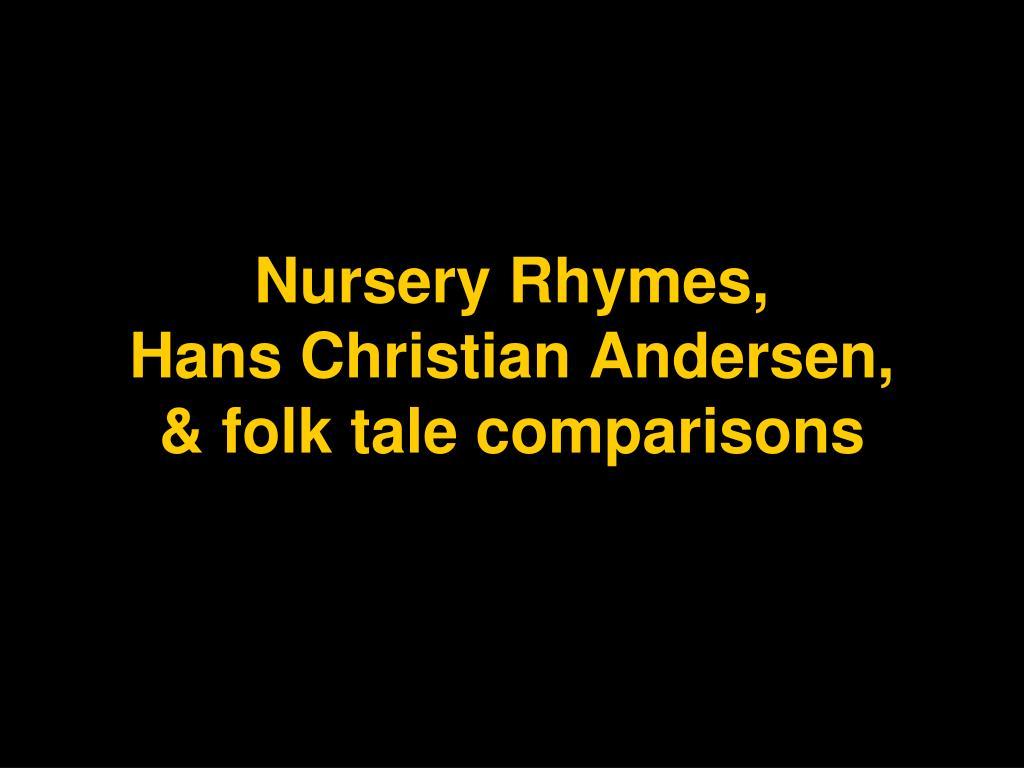 Ppt Nursery Rhymes Hans Christian Andersen Folk Tale