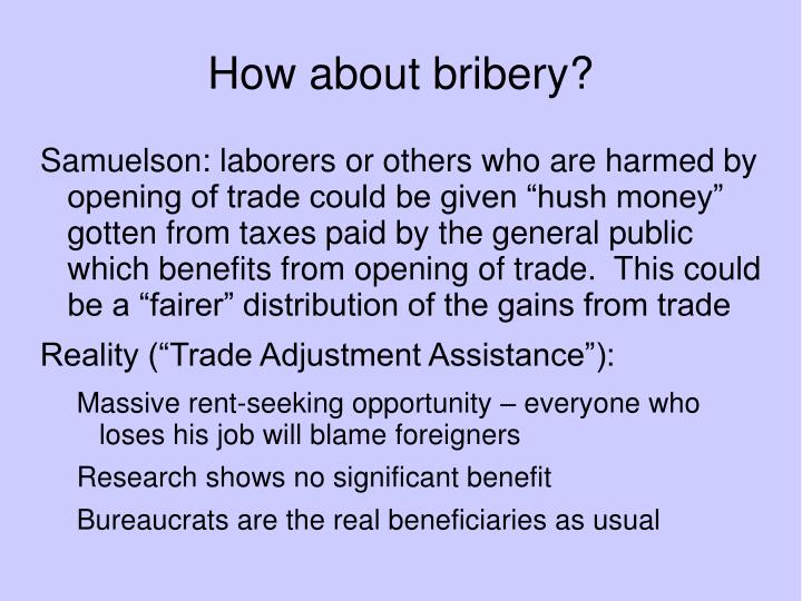 How about bribery?