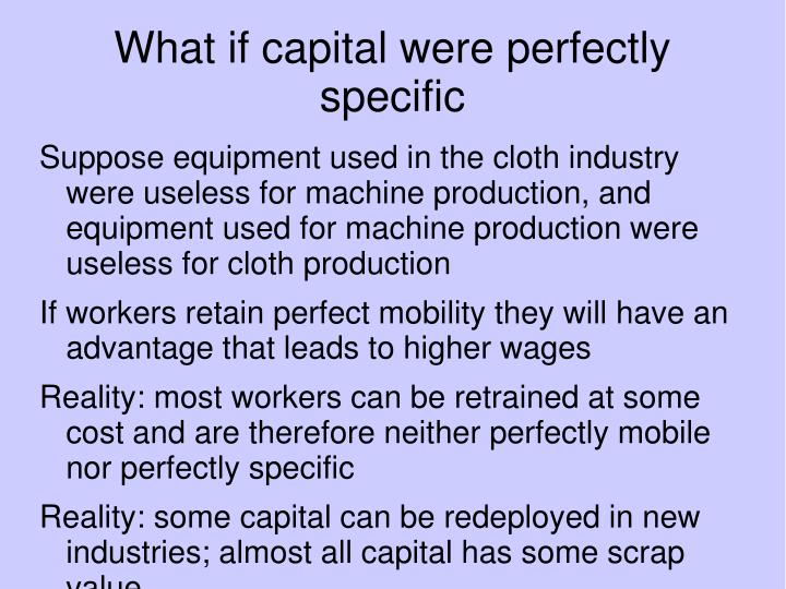 What if capital were perfectly specific