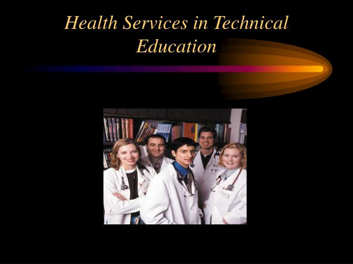 Health Services in Technical Education