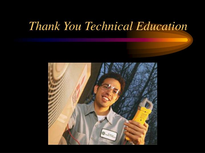 Thank You Technical Education