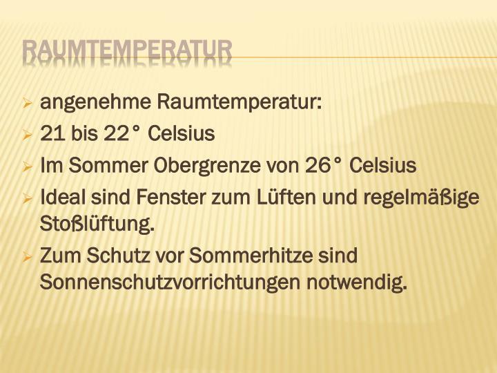 angenehme Raumtemperatur: