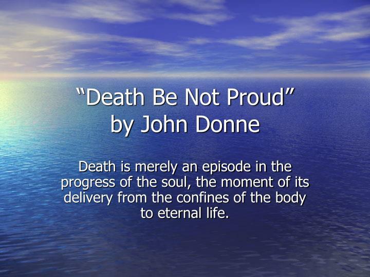 """Death Be Not Proud"""