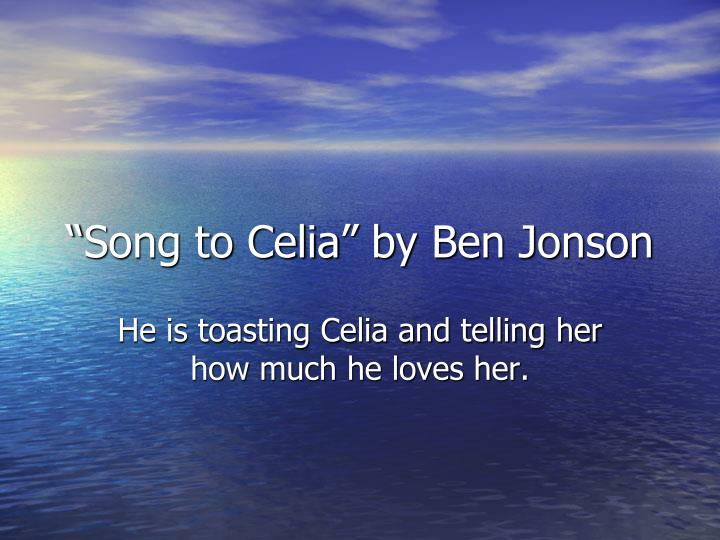 """""""Song to Celia"""" by Ben Jonson"""