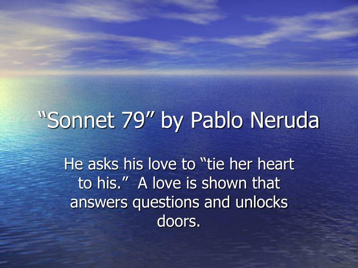 """""""Sonnet 79"""" by Pablo Neruda"""