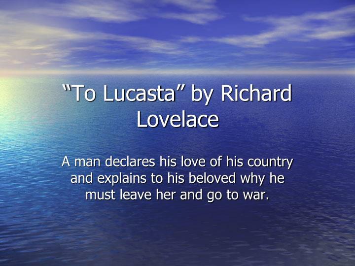 """To Lucasta"" by Richard Lovelace"