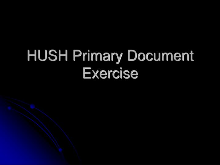 hush primary document exercise n.