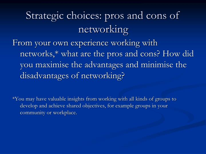 Strategic choices: pros and cons of networking