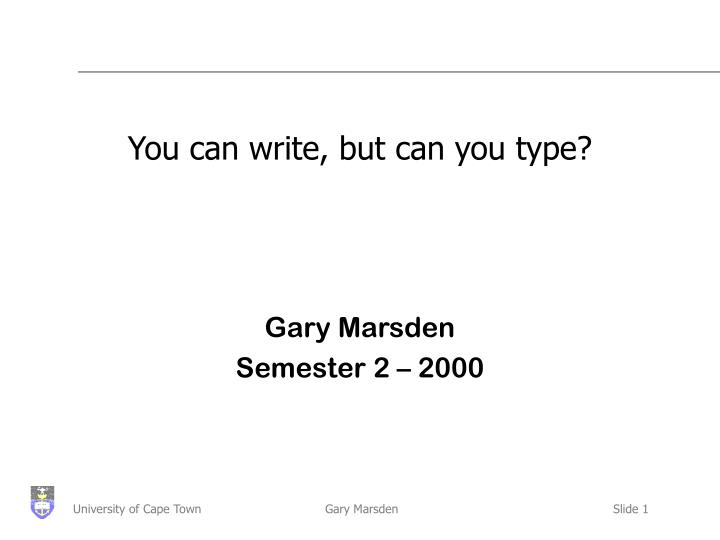 you can write but can you type n.