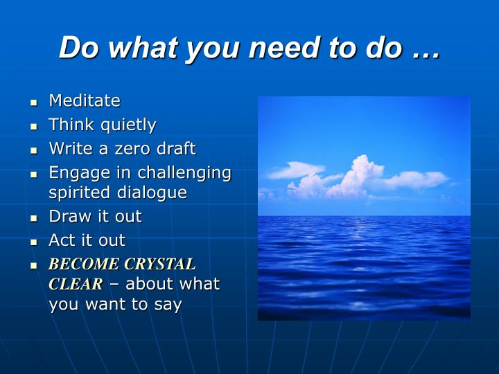 Do what you need to do …