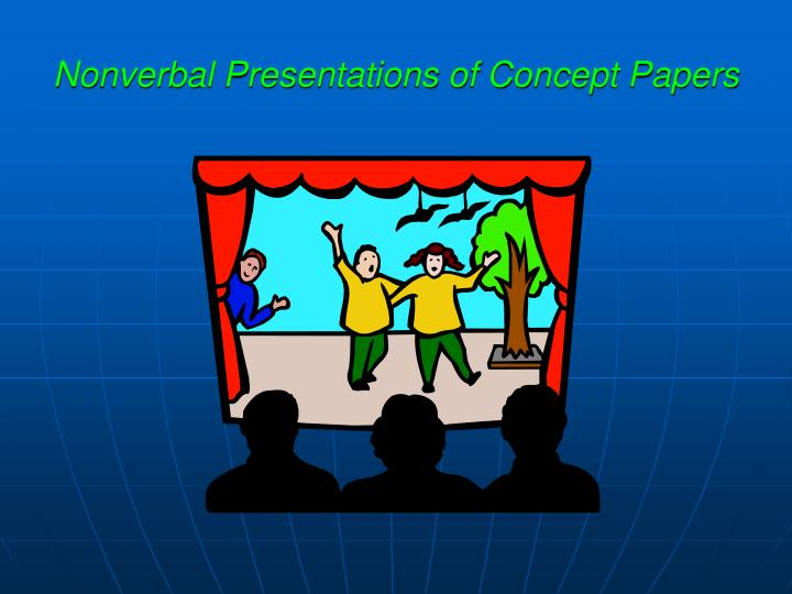 Nonverbal Presentations of Concept Papers