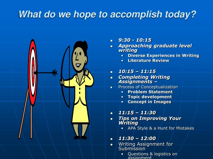 What do we hope to accomplish today?