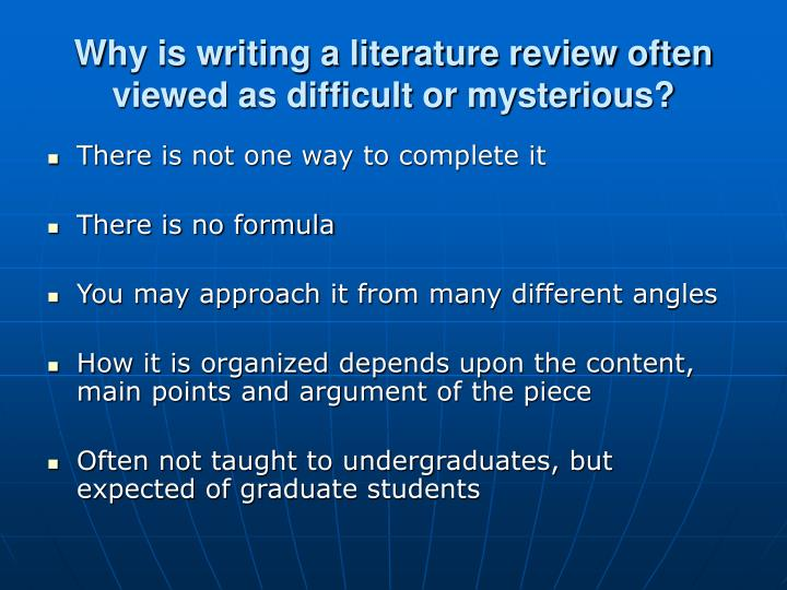 Why is writing a literature review often viewed as difficult or mysterious?