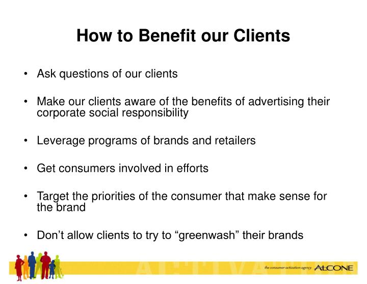 How to Benefit our Clients