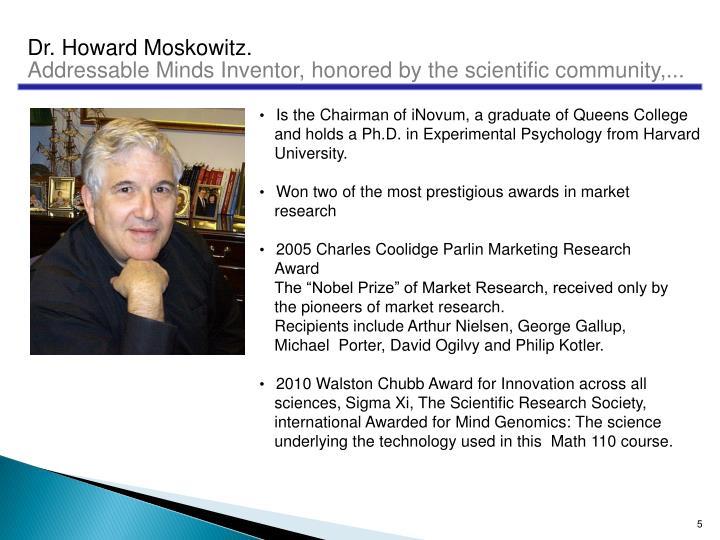 Dr. Howard Moskowitz.