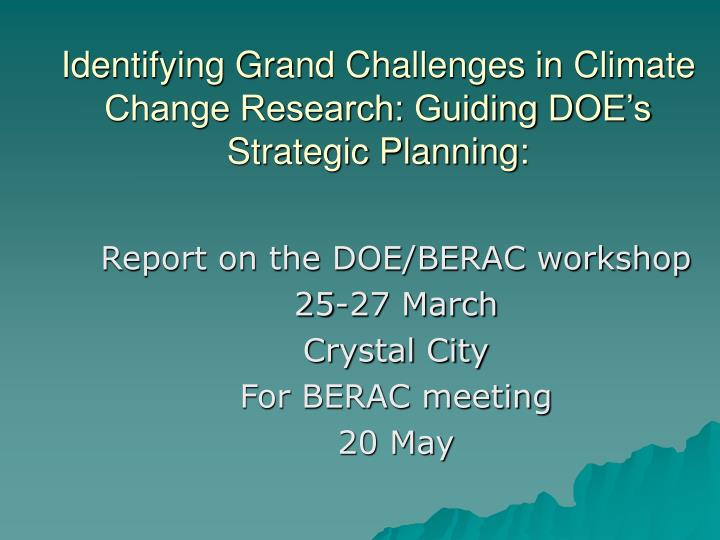 identifying grand challenges in climate change research guiding doe s strategic planning n.