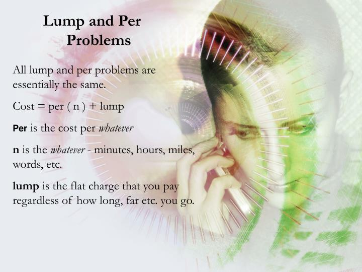 Lump and Per Problems