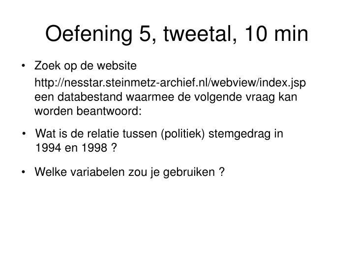 Oefening 5, tweetal, 10 min