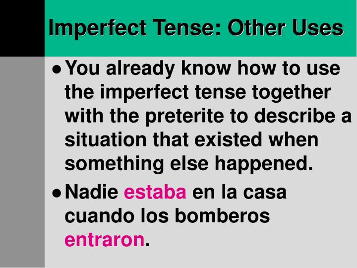Imperfect tense other uses