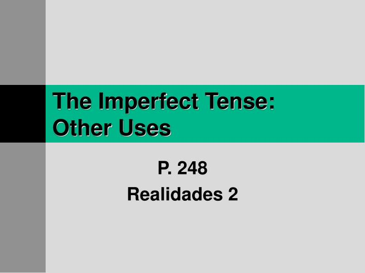 The imperfect tense other uses