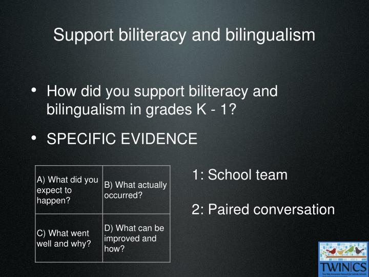Support biliteracy and bilingualism