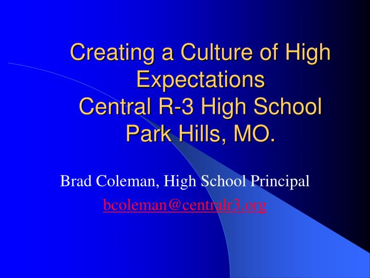 creating a culture of high expectations central r 3 high school park hills mo n.