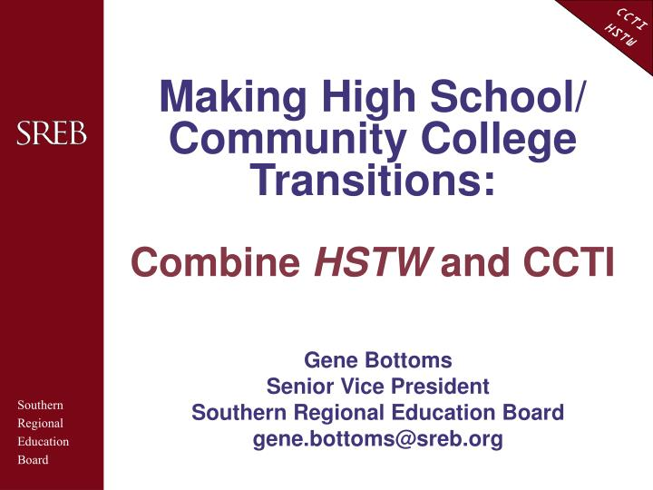 making high school community college transitions combine hstw and ccti