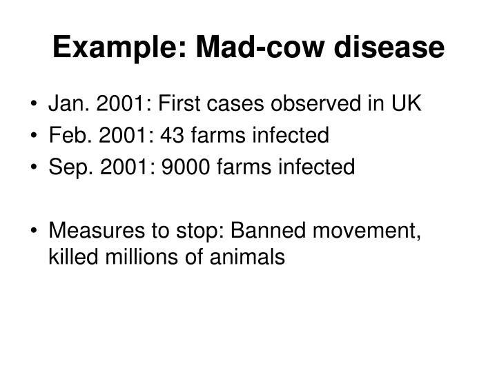 Example: Mad-cow disease
