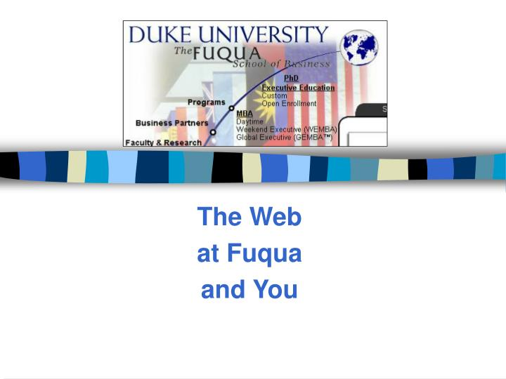 the web at fuqua and you n.