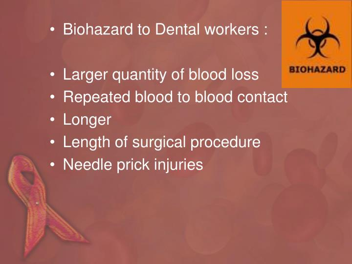 Biohazard to Dental workers :