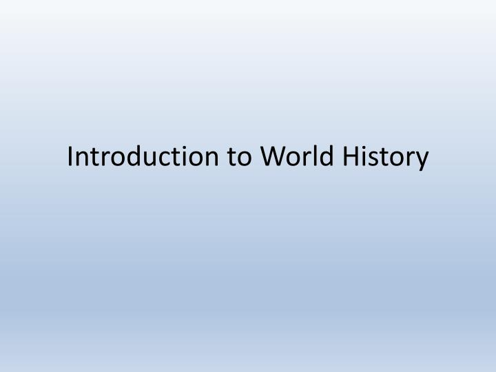 introduction to world history n.