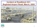 incident at roadblock 541 baghdad airport road march 2005