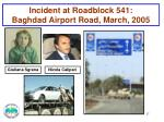incident at roadblock 541 baghdad airport road march 20051