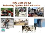 roe case study defending against suicide attacks